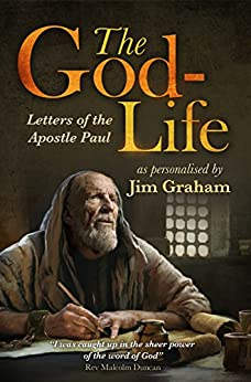 The God-Life: Letters of the Apostle Paul by [Graham, Jim]