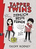 Tapper Twins - Ziemlich beste Feinde (Die Tapper Twins-Reihe, Band 1)