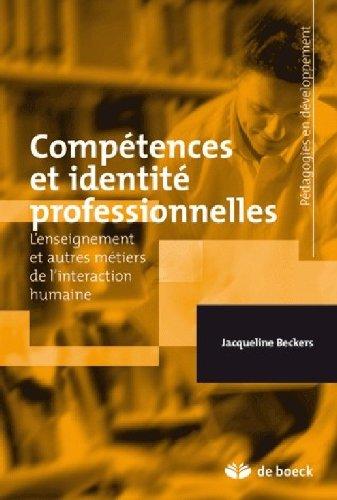 Compétences et identité professionnelles : L'enseignement et autres métiers de l'interaction humaine par Jacqueline Beckers