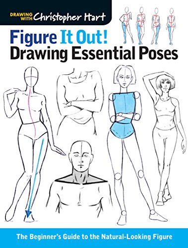 Figure It Out! Drawing Essential Poses: The Beginner's Guide to the Natural-Looking Figure (Christopher Hart Figure It Out) por Christopher Hart