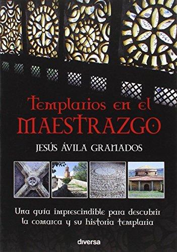 Templarios en el Maestrazgo (Misterios) por Jesús Ávila Granados