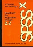 SPSS- X. Handbuch der Programmversion 2.2 - Werner Schubö, Hans-Martin Uehlinger