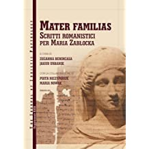 Mater Familias: Scritti Romanistici Per Maria Zablocka (JJP Supplements)