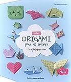Atelier origami pour les enfants - Plus de 30 pliages d'animaux, jouets, décos...