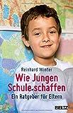 Wie Jungen Schule schaffen: Ein Ratgeber für Eltern. Mit Online-Materialien - Reinhard Winter