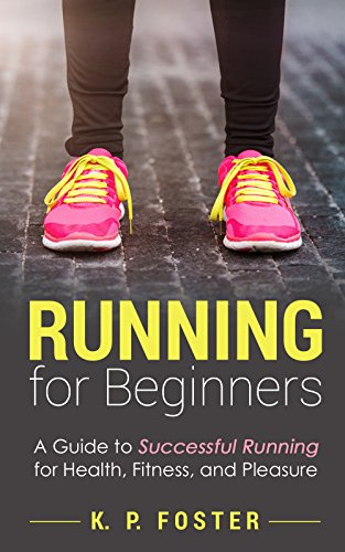 running-for-beginners-a-guide-to-successful-running-for-health-fitness-and-pleasure-running-for-fitn