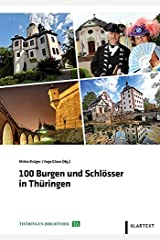 100 Burgen und Schlösser in Thüringen (Thüringen Bibliothek) Gebundene Ausgabe