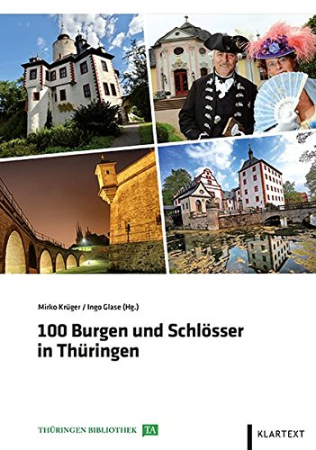 100 Burgen und Schlösser in Thüringen (Thüringen Bibliothek)