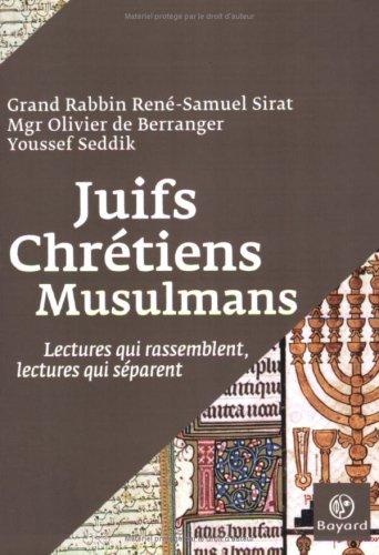 Juifs, chrétiens, musulmans : Lectures qui rassemblent, lectures qui séparent