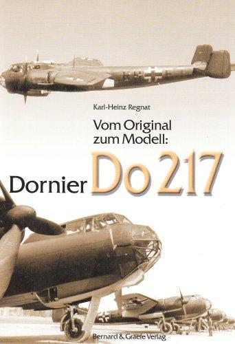 Dornier Do 217 (Vom Original Zum Modell) por Karl-Heinz Regnat