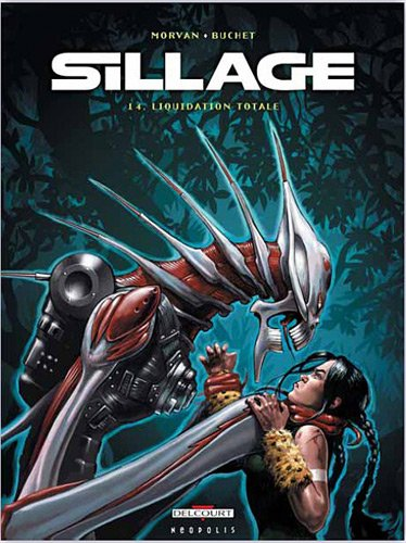 Sillage T14 Liquidation totale par Jean-David Morvan