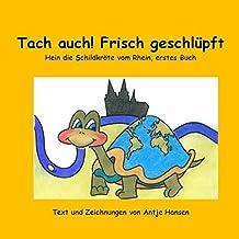 Tach auch! Frisch geschlüpft: Hein die Schildkröte vom Rhein, erstes Buch