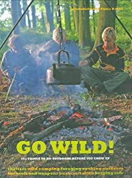 Go Wild!: 101 Things To Do Outdoors Before You Grow Up by Fiona Danks (2-Apr-2009) Paperback