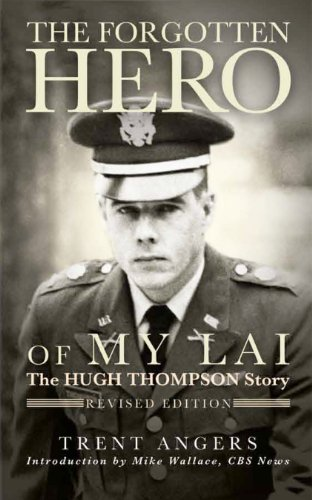 the-forgotten-hero-of-my-lai-the-hugh-thompson-story-revised-edition
