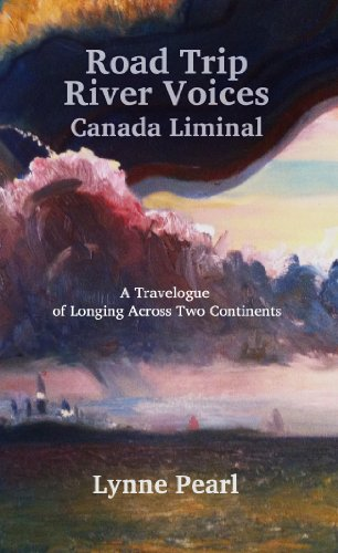 Road Trip River Voices: Canada Liminal (English Edition) River Road Pearl