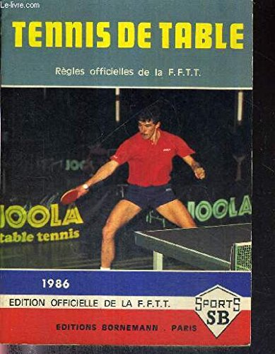 Tennis de table : Rgles officielles de la FFTT (Sports SB)