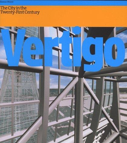 Vertigo: The Strange New World of the Contemporary City by Rowan Moore (1999-02-22)