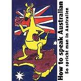 How to speak Australian: So spricht man in Australien
