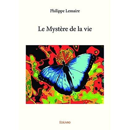 Le Mystère de la vie (Collection Classique / Edilivre)