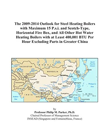 The 2009-2014 Outlook for Steel Heating Boilers with Maximum 15