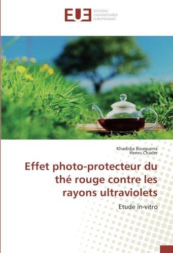 Effet photo-protecteur du the rouge contre les rayons ultraviolets: Etude in-vitro (OMN.UNIV.EUROP.) por Khadidja Bouguerra