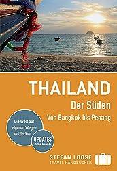 Stefan Loose Reiseführer Thailand Der Süden, Von Bangkok nach Penang: mit Reiseatlas