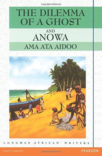 The Dilemma of a Ghost Anowa Ama ata aidoo. (Longman African Writers/Classics)
