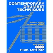 Contemporary Drumset Techniques: Innovative Concepts for the Contemporary Drummer, Book & 4 CDs by Rick Latham (2009-11-01)