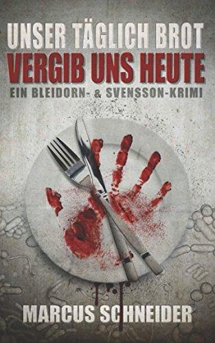 Ecke Mat (Unser täglich Brot vergib uns heute: Ein Bleidorn- und Svensson-Krimi (Bleidorn & Svensson, Band 2))