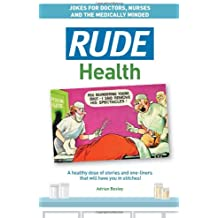 Rude Health: Jokes for Doctor, Nurses and the Medically Minded