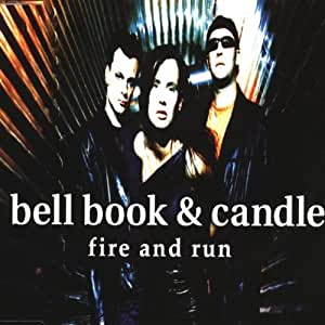 Fire and run : Bell Book & Candle: Amazon.it: Musica