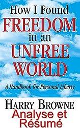Résumé et analyse FR : How I Found Freedom in an Unfree World: Livre How I Found Freedom in an Unfree World Commenté (Copywriting Facile - Le Pouvoir Des Mots t. 5)