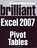 Brilliant Microsoft Excel 2007 Pivot Tables (Brilliant Excel Solutions)