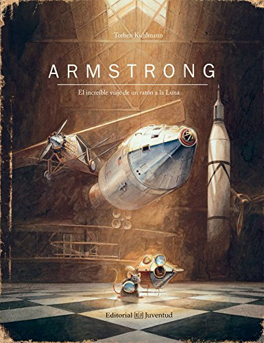 Armstrong. El increíble viaje de un ratón a la Luna (Ya leo solo) por Torben Kuhlmann