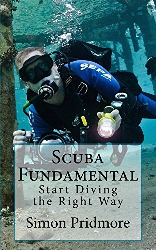 Scuba Fundamental: Start Diving the Right Way (English Edition)