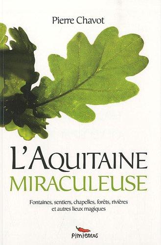 L'Aquitaine miraculeuse