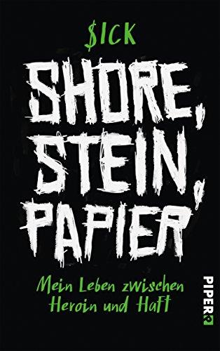 (Shore, Stein, Papier: Mein Leben zwischen Heroin und Haft)
