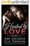 Healed by LOVE - Book 3: Returning to Love