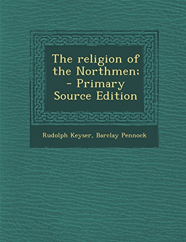 The Religion of the Northmen; - Primary Source Edition