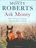 Ask Monty: The 170 most common horse problems solved: The 150 Most Common Horse Problems Solved