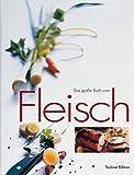 Fleisch, Das große Buch vom (Teubner Edition) - Christian Teubner, Werner Frey, Eckart Witzigmann