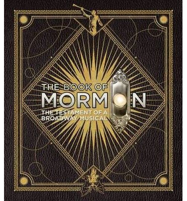 [(The Book of Mormon: The Testament of a Broadway Musical)] [ By (author) Trey Parker, By (author) Robert Lopez, By (author) Matt Stone ] [January, 2013]