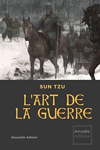 L'art de la Guerre: Nouvelle édition par Sun Tzu