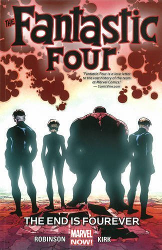 Fantastic Four Volume 4: The End is Fourever by James Robinson (2015-07-09)