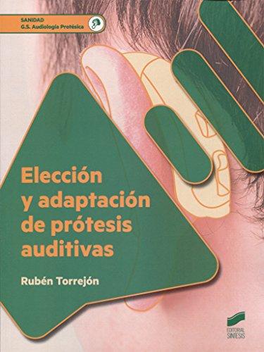 Elección y adaptación de prótesis auditivas (Sanidad) por Rubén Torrejón