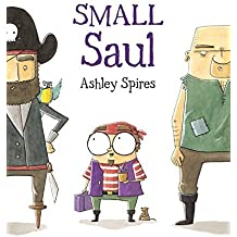 Small Saul by Ashley Spires (2011-03-01)