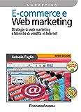 E - commerce e Web marketing. Strategie di web marketing e tecniche di vendita in Internet (Azienda moderna)