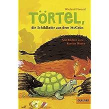 Törtel, die Schildkröte aus dem McGrün (Gulliver, Band 1237)