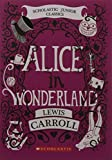 Alice in Wonderland (Scholastic Junior Classic)