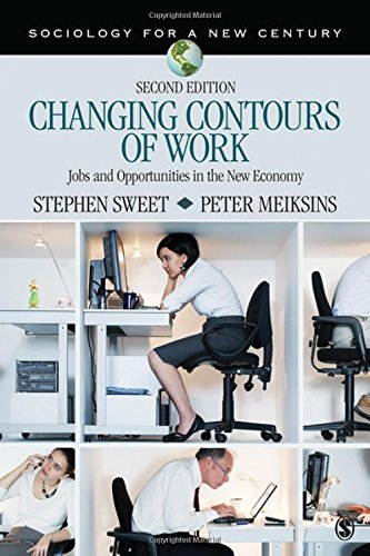 Changing Contours of Work: Jobs and Opportunities in the New Economy (Sociology for a New Century Series) by Stephen A. Sweet (2012-04-12)